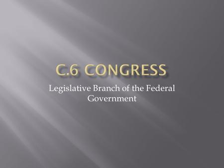 Legislative Branch of the Federal Government.  Please answer the following questions: Yes, write the question!!!!  1. How many voting members are there.