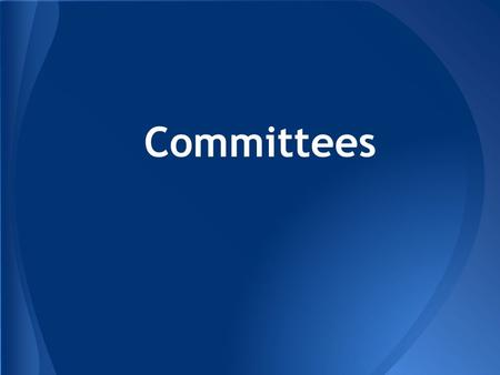 Committees. 1. Standing committee Four types of committees: