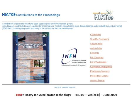 HIAT= Heavy Ion Accelerator Technology HIAT09 – Venice (I) – June 2009.