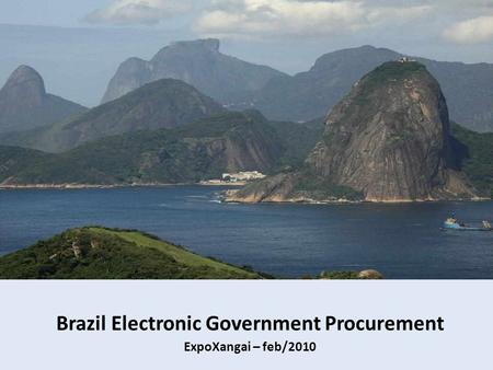 Brazil Electronic Government Procurement ExpoXangai – feb/2010.