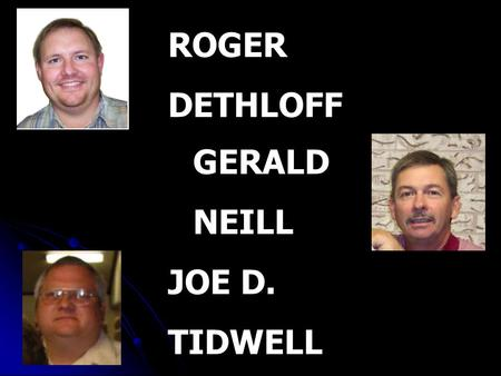 ROGER DETHLOFF GERALD NEILL JOE D. TIDWELL. Deacon comes from the Greek word diakonos translated as servant, minister, or deacon Romans 6:16 Do you not.