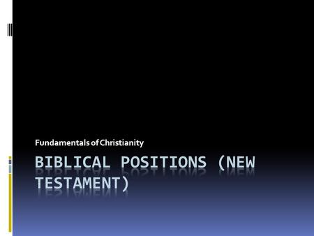 Fundamentals of Christianity. Series Overview  Purpose of this series  Scope  Core Beliefs  The Bible  Biblical Positions  Corporate Worship  Protestants/Catholics.