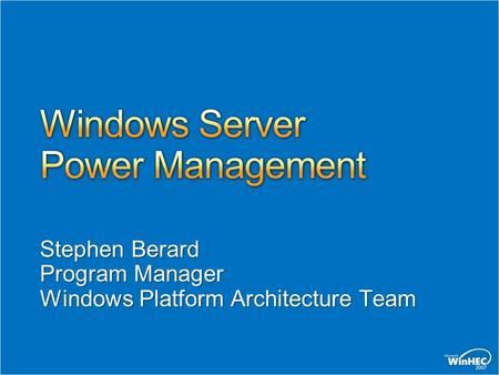 Stephen Berard Program Manager Windows Platform Architecture Team.