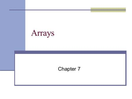 Arrays Chapter 7. 2 All students to receive arrays! reports Dr. Austin. Declaring arrays scores : 85 79 92 57 68 80... 0 1 2 3 4 5 98 99 Inspecting.