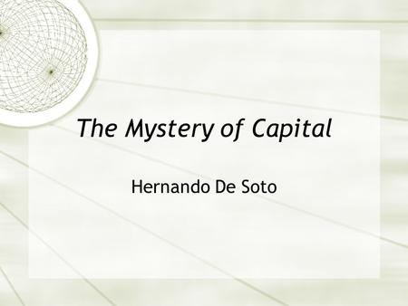 The Mystery of Capital Hernando De Soto. Missing Information  What was Chapter 2 about?