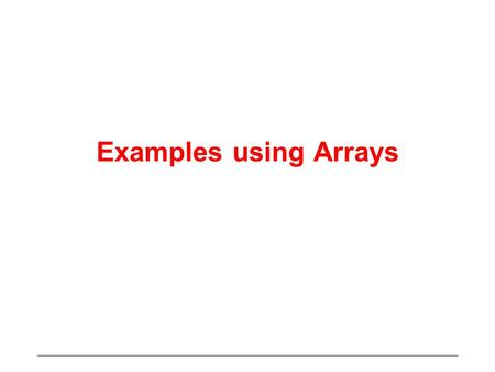 Examples using Arrays. Summing Squares Problem: To compute the sum of the squares of N numbers N is given N values are also given These should be read.