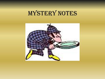 Mystery Notes. Pattern of most mysteries 1.Peaceful state: pre-crime, everything is normal in the character's world. Usually does not last long. 2.Crime.