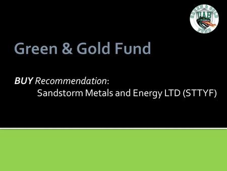 BUY Recommendation: Sandstorm Metals and Energy LTD (STTYF)
