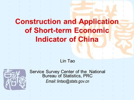Construction and Application of Short-term Economic Indicator of China Lin Tao Service Survey Center of the National Bureau of Statistics, PRC