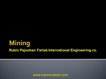 Rubin Pajoohan Fartak International Engineering co. www.irannovation.com.