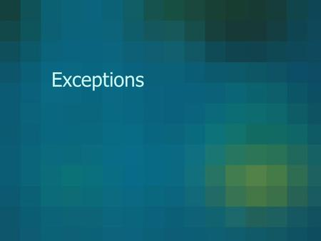 "Exceptions. Exception Abnormal event occurring during program execution Examples –Manipulate nonexistent files FileReader in = new FileReader(mumbers.txt"");"