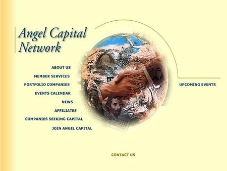 Who We Are Early Stage Venture Bank NASD Broker/Dealer Manage Funds Invest through our Angel Network Organized by Industry Verticals.