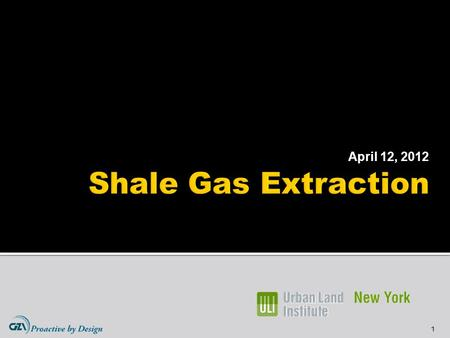 April 12, 2012 Shale Gas Extraction.