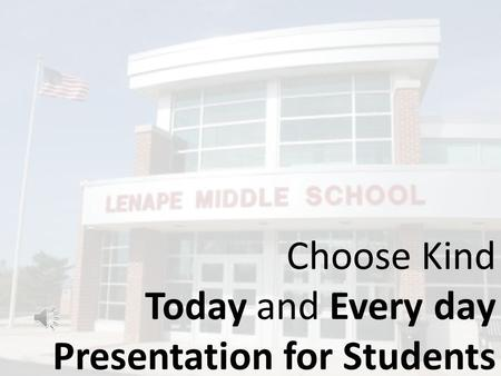 Choose Kind Today and Every day Presentation for Students.
