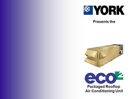 Packaged Rooftop Air Conditioning Unit Presents the.
