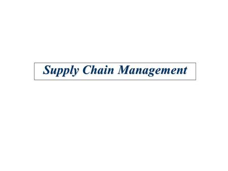 Supply Chain Management. 10-2 Lecture Outline   Supply Chain Management   Information Technology: A Supply Chain Enabler   Supply Chain Integration.