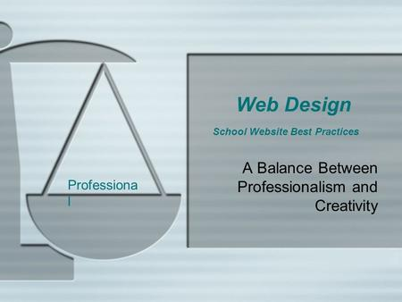 Web Design School Website Best Practices A Balance Between Professionalism and Creativity Professiona l.
