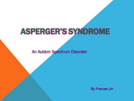 Asperger's syndrome is a type of autism spectrum disorder. It affects how the person interacts with others. When people with Asperger's syndrome interact.