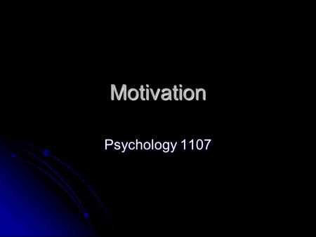 Motivation Psychology 1107. Introduction A need or desire that seems to energize behaviour A need or desire that seems to energize behaviour The notion.