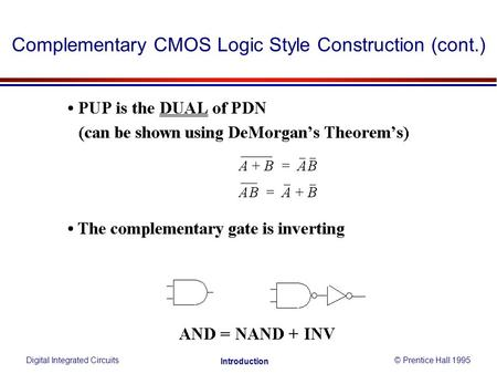 Complementary CMOS Logic Style Construction (cont.) Digital Integrated Circuits© Prentice Hall 1995 Introduction.