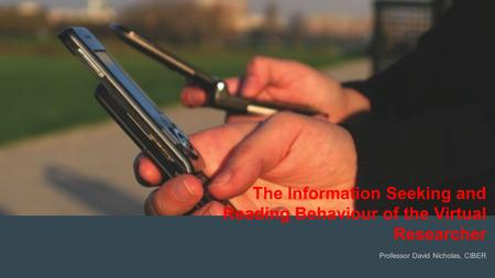 CAR PURCHASE COMPARI text The Information Seeking and Reading Behaviour of the Virtual Researcher Professor David Nicholas, CIBER.