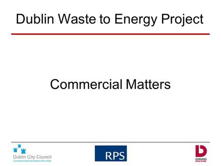 Commercial Matters Dublin Waste to Energy Project.