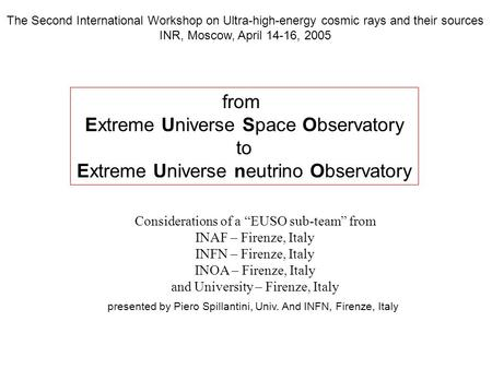 The Second International Workshop on Ultra-high-energy cosmic rays and their sources INR, Moscow, April 14-16, 2005 from Extreme Universe Space Observatory.