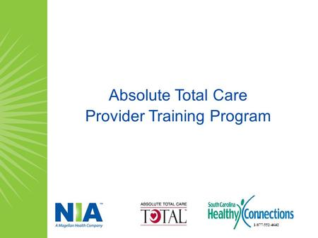 Absolute Total Care Provider Training Program. Provider Training Program Agenda Welcome and Opening Remarks About NIA The Provider Partnership Program.