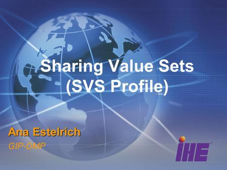 Sharing Value Sets (SVS Profile) Ana Estelrich GIP-DMP.