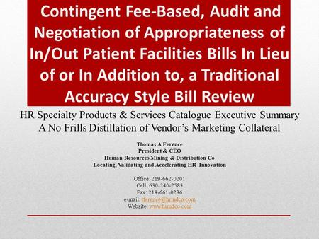 Contingent Fee-Based, Audit and Negotiation of Appropriateness of In/Out Patient Facilities Bills In Lieu of or In Addition to, a Traditional Accuracy.
