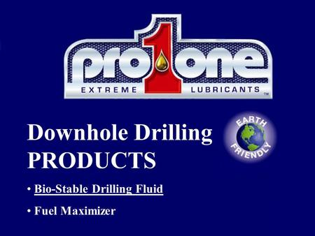 Downhole Drilling PRODUCTS Bio-Stable Drilling Fluid Fuel Maximizer.