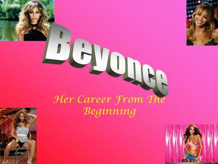 Her Career From The Beginning. B-Day Beyonce Giselle Knowles was born in Houston, Texas on September, 4,1981. Her father, Matthew Knowles, was a professional.