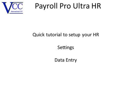 Payroll Pro Ultra HR Quick tutorial to setup your HR Settings Data Entry.