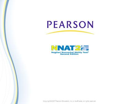 Copyright © 2007 Pearson Education, inc. or its affiliates. All rights reserved.