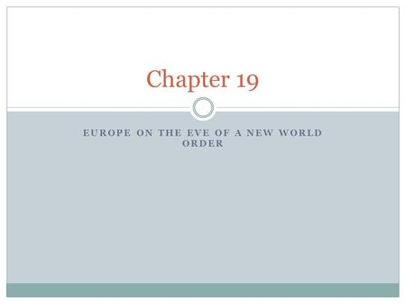 EUROPE ON THE EVE OF A NEW WORLD ORDER Chapter 19.