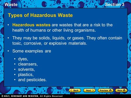WasteSection 3 Types of Hazardous Waste Hazardous wastes are wastes that are a risk to the health of humans or other living organisms. They may be solids,