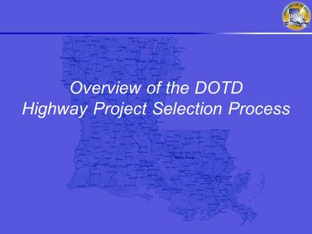 Overview of the DOTD Highway Project Selection Process.