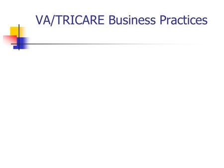 VA/TRICARE Business Practices. TRICARE Basics Prime (HMO) Requires enrollment Primary Care Manager Requires authorization for outside care Extra (Preferred.