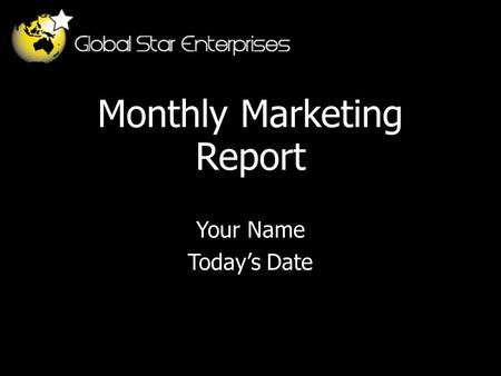 Monthly Marketing Report Your Name Today's Date. Agenda Month highlights Performance measures New trends and developments Threats and opportunities Adjustments.