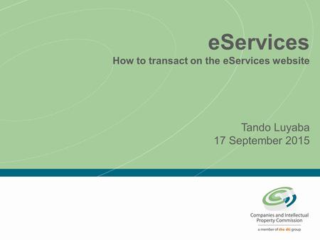 EServices How to transact on the eServices website Tando Luyaba 17 September 2015.