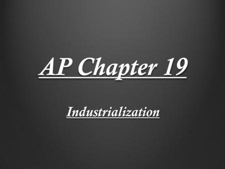 AP Chapter 19 Industrialization. Rise of Industrialization RR's linked the nation by the late 1800s and served as a distributor for goods Rising American.