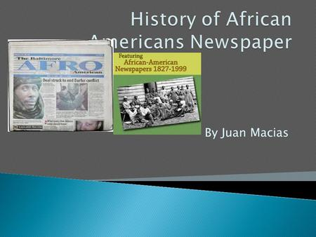 By Juan Macias.  The African American came into existence before the civil war.