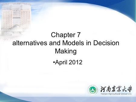Chapter 7 alternatives and Models in Decision Making April 2012.