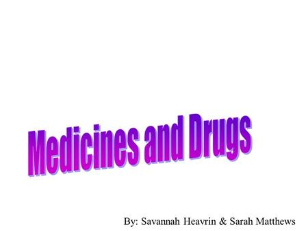 By: Savannah Heavrin & Sarah Matthews. Health Consequences of drug use Physical consequences-once a drug enters the bloodstream, it can harm a user's.