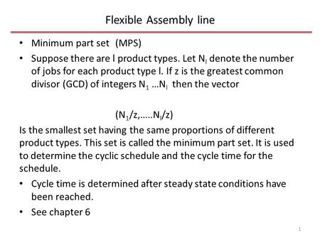 Flexible Assembly line Minimum part set(MPS) Suppose there are l product types. Let N l denote the number of jobs for each product type l. If z is the.