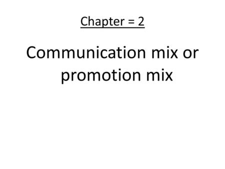Communication mix or promotion mix