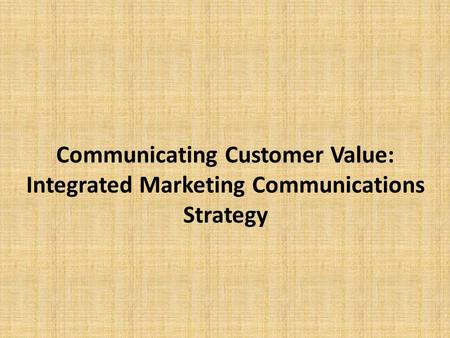Session Outline The Promotion Mix Integrated Marketing Communications