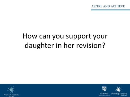 How can you support your daughter in her revision?