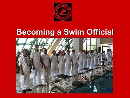 "Becoming a Swim Official. Contents Why become an Official? Pool Layout Role Descriptions ""Official's"" Equipment Don't be put off Your next Steps."