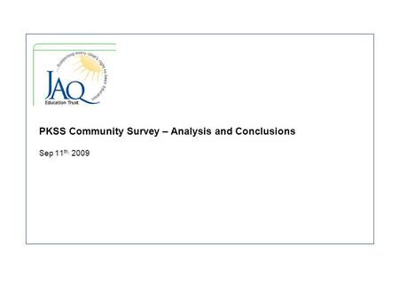 PKSS Community Survey – Analysis and Conclusions Sep 11 th, 2009.